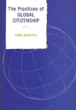 The Practices of Global Citizenship (Paperback)
