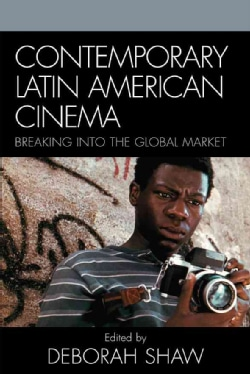 Contemporary Latin American Cinema: Breaking into the Global Market (Paperback)