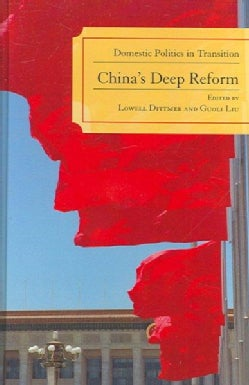 China's Deep Reform: Domestic Politics in Transition (Hardcover)