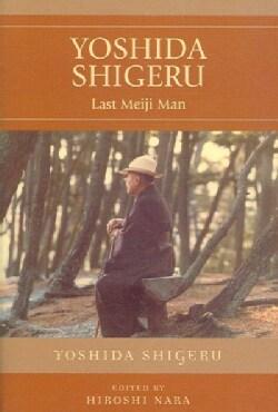 Yoshida Shigeru: Last Meiji Man (Paperback)