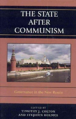 The State After Communism: Governance in the New Russia (Hardcover)