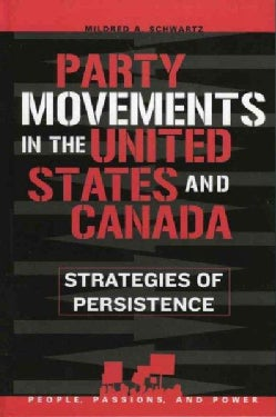 Party Movements in the United States And Canada: Strategies of Persistence (Hardcover)