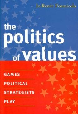 The Politics of Values (Paperback)
