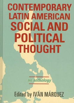 Contemporary Latin American Social and Political Thought: An Anthology (Hardcover)