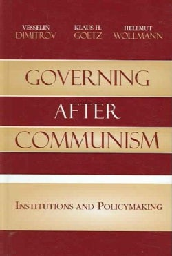 Governing After Communism: Institutions And Policymaking (Hardcover)