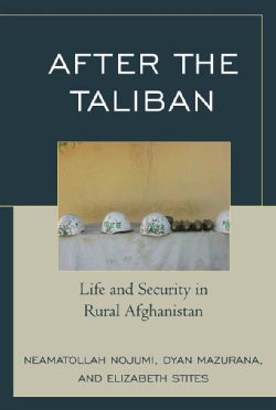 After the Taliban: Life and Security in Rural Afghanistan (Hardcover)