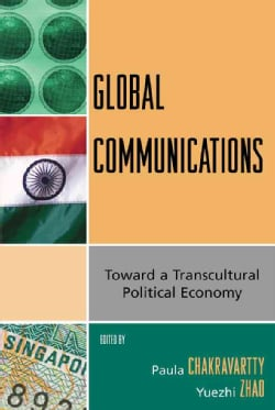 Global Communications: Toward a Transcultural Political Economy (Paperback)