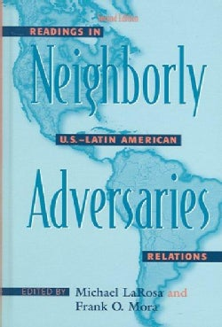 Neighborly Adversaries: Readings in U.S.-Latin American Relations (Hardcover)