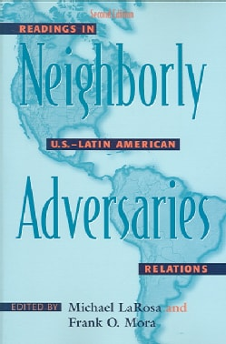 Neighborly Adversaries: Readings in U.S.-Latin American Relations (Paperback)