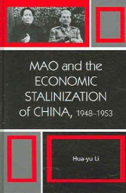 Mao and the Economic Stalinization of China: 1948-1953 (Hardcover)