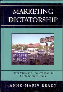Marketing Dictatorship: Propaganda and Thought Work in Contemporary China (Hardcover)