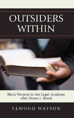 Outsiders Within: Black Women in the Legal Academy After Brown V. Board (Hardcover)