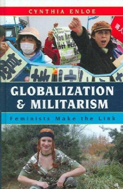 Globalization and Militarism: Feminists Make the Link (Hardcover)