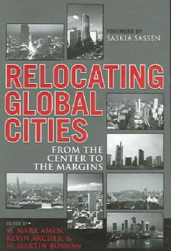 Relocating Global Cities: From the Center to the Margins (Paperback)