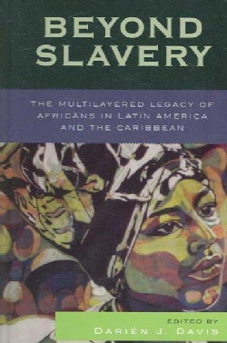 Beyond Slavery: The Multilayered Legacy of Africans in Latin American And the Caribbean (Hardcover)