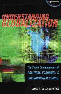 Understanding Globalization: The Social Consequences of Political, Economic, And Environment Change (Paperback)