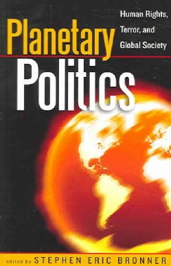 Planetary Politics: Human Rights, Terror, And Global Society (Paperback)