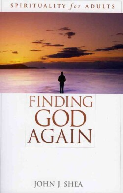 Finding God Again: Spirituality For Adults (Paperback)
