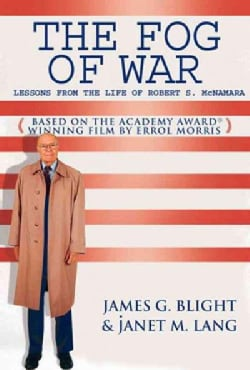 The Fog Of War: Lessons From The Life Of Robert S. Mcnamara (Hardcover)