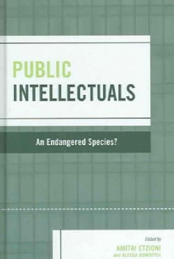 Public Intellectuals: An Endangered Species? (Hardcover)