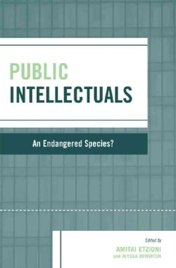 Public Intellectuals: An Endangered Species? (Paperback)