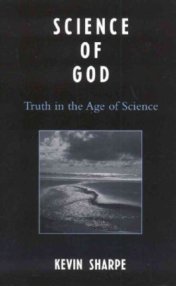 Science of God: Truth in the Age of Science (Hardcover)