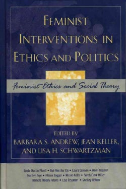 Feminist Interventions In Ethics And Politics: Feminist Ethics And Social Theory (Hardcover)