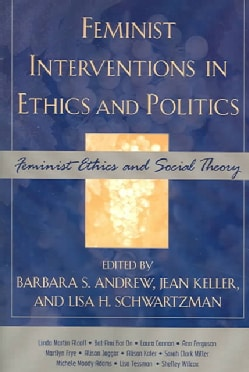 Feminist Interventions In Ethics And Politics: Feminist Ethics And Social Theory (Paperback)