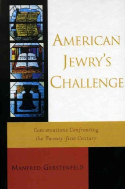 American Jewry's Challenge: Conversations Confronting The Twenty-first Century (Hardcover)