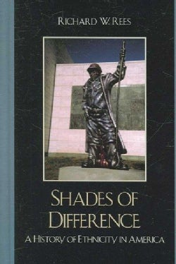 Shades of Difference a History of Ethnicity in America (Hardcover)