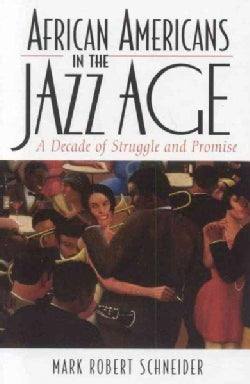 African Americans in the Jazz Age: A Decade of Struggle And Promise (Hardcover)