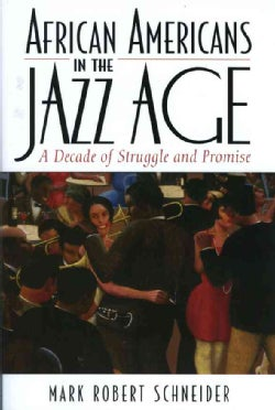 African Americans in the Jazz Age: A Decade of Struggle And Promise (Paperback)