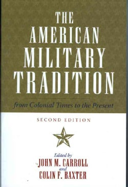 American Military Tradition: From Colonial Times to the Present (Paperback)
