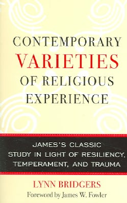 Contemporary Varieties of Religious Experience: James's Classic Study in Light of Resiliency, Temperament, And Tr... (Paperback)
