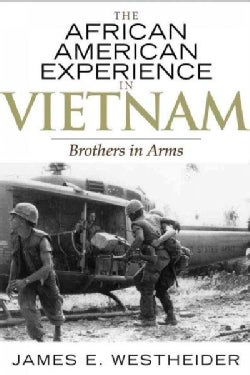 The African American Experience in Vietnam: Brothers in Arms (Paperback)