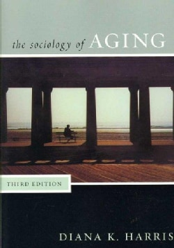 The Sociology of Aging (Paperback)