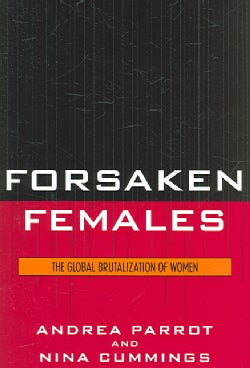 Forsaken Females: The Global Brutalization of Women (Paperback)