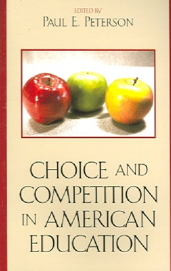 Choice And Competition in American Education (Paperback)