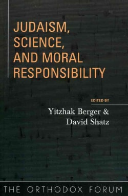 Judaism, Science, And Moral Responsibility (Paperback)