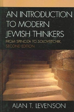 An Introduction to Modern Jewish Thinkers: From Spinoza to Soloveitchik (Hardcover)