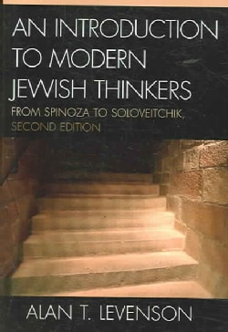 An Introduction to Modern Jewish Thinkers: From Spinoza to Soloveitchik (Paperback)
