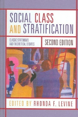 Social Class And Stratification: Classic Statements And Theoretical Debates (Hardcover)