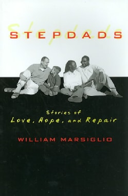 Stepdads: Stories of Love, Hope, And Repair (Paperback)