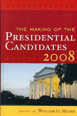 The Making of the Presidential Candidates 2008 (Hardcover)