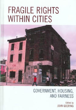 Fragile Rights Within Cities: Government, Housing, And Fairness (Hardcover)