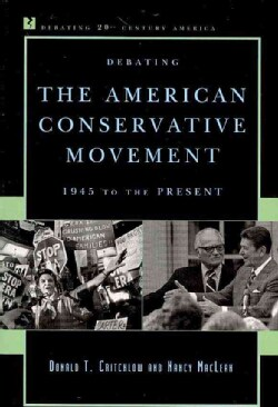 Debating the American Conservative Movement: 1945 to the Present (Paperback)