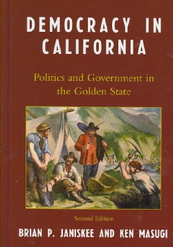 Democracy in California: Politics and Government in the Golden State (Hardcover)
