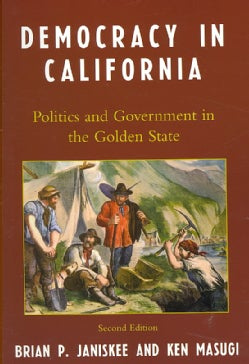 Democracy in California: Politics and Government in the Golden State (Paperback)