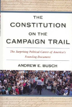 The Constitution on the Campaign Trail: The Surprising Political Career of America's Founding Document (Hardcover)