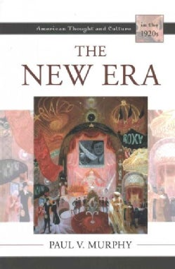 The New Era: American Thought and Culture in the 1920s (Paperback)